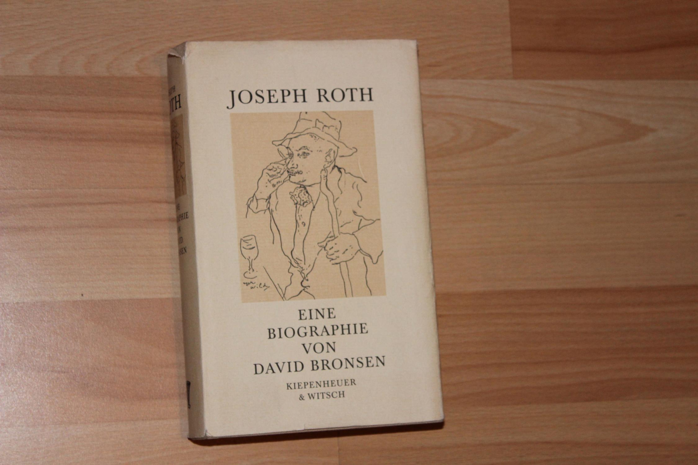 Joseph Roth. Eine Biographie - Bronsen, David
