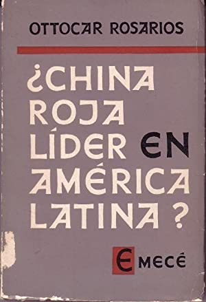 CHINA ROJA LIDER EN AMERICA LATINA?: OTTOCAR ROSARIOS