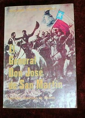 EL GENERAL DON JOSE DE SAN MARTIN: VICUÑA MACKENNA BENJAMIN