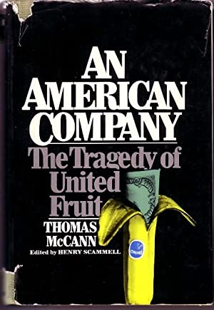 AN AMERICAN COMPANY THE TRAGEDY OF UNITED FRUIT