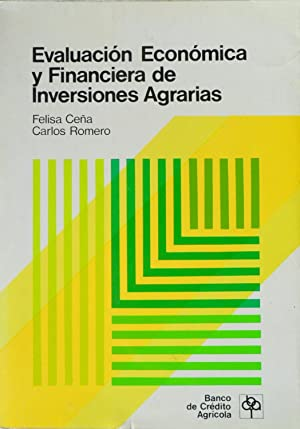 EVALUACION ECONOMICA Y FINANCIERA DE INVERSIONES AGRARIAS: FELISA CEÑA y CARLOS ROMERO