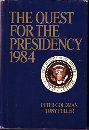THE QUEST FOR THE PRESIDENCY 1984