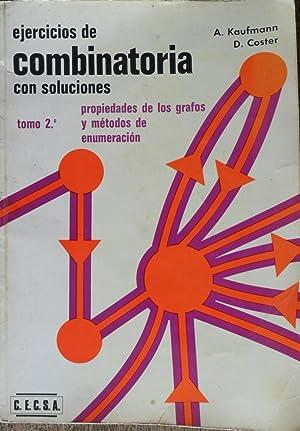 EJERCICIOS DE COMBINATORIA CON SOLUCIONES Tomo 2 propiedades de los grafos y metodos de enumeracion...