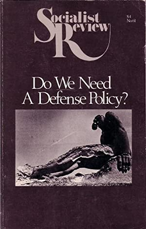 SOCIALIST REVIEW Do We Need A Defense Policy