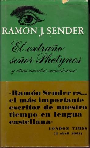 EL EXTRAÑO SEÑOR PHOTYNOS y otras novelas americanas: RAMON J SENDER