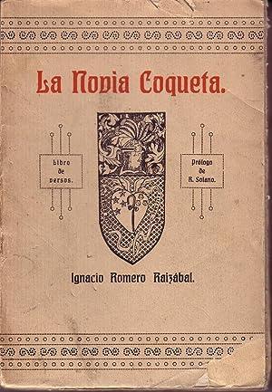 La Novia Coqueta: Ignacio Romero Raizabal