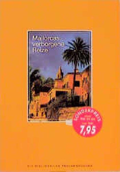 Mallorcas verborgene Reize. Auf den Spuren von