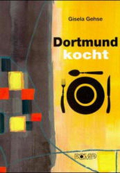 Dortmund kocht: Rezepte und Geschichten aus Dortmunder: Gehse, Gisela, Gisela