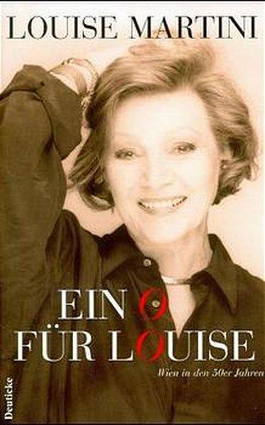 Ein O für Louise: Wien in den 50er Jahren