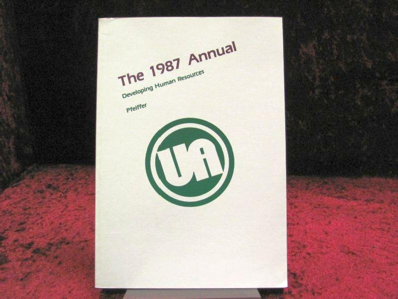 The Annual, 1987-Developing Human Resources: Pfeiffer, J. William