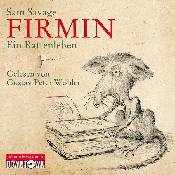 Firmin - Ein Rattenleben: 4 CDs: Savage, Sam: