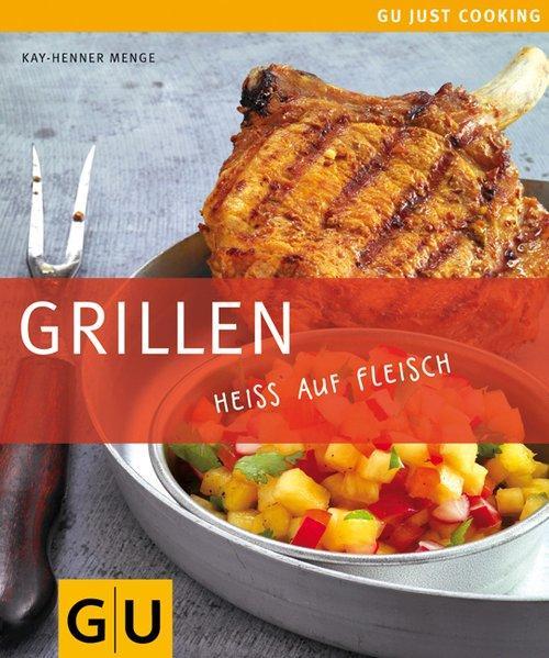 Grillen (GU Just cooking): Menge, Kay-Henner: