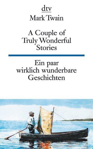 A Couple of Truly Wonderful Stories Ein paar wirklich wunderbare Geschichten (dtv zweisprachig)