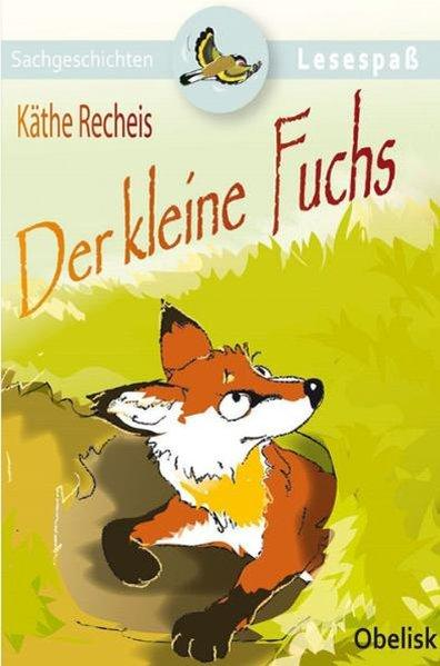 Der kleine Fuchs (Lesespaß) - Recheis, Käthe und Franz Hoffmann