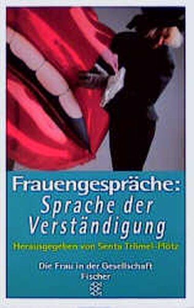 Frauengespräche: Sprache der Verständigung - Trömel-Plötz, Senta