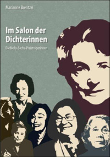 Im Salon der Dichterinnen: Die Nelly-Sachs-Preisträgerinnen - Brentzel, Marianne
