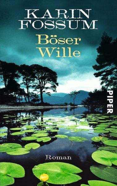 Böser Wille: Roman (Konrad Sejer, Band 9) - Fossum, Karin