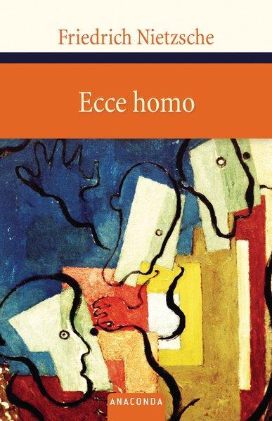 Ecce homo (Große Klassiker zum kleinen Preis,: Nietzsche, Friedrich: