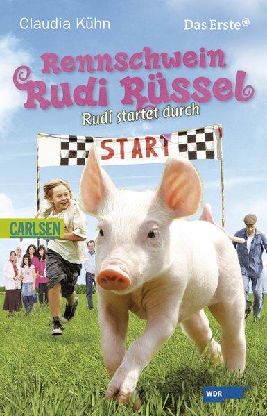 Rennschwein Rudi Rüssel, Band 1: Rennschwein Rudi Rüssel - Rudi startet durch - Kühn, Claudia