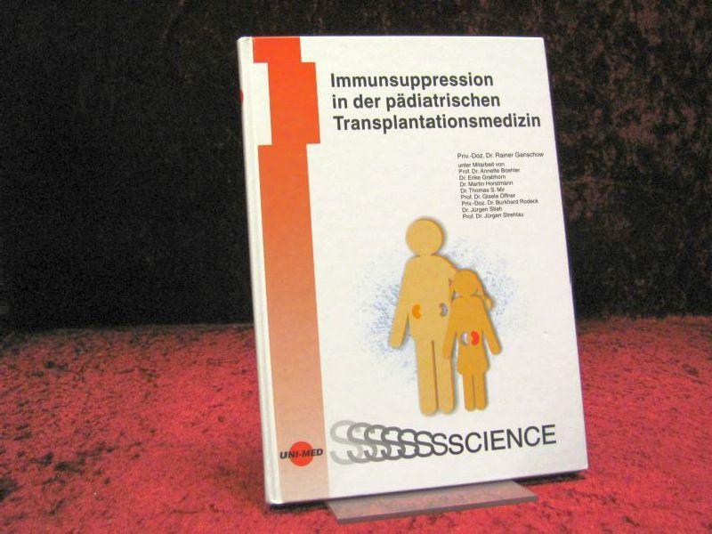 UNI-MED science Immunsuppression in der pädiatrischen Transplantationsmedizin: Diverse: