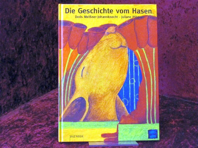 Die Geschichte vom Hasen: Meißner-Johannknecht, Doris ;