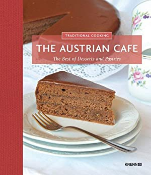 The Austrian Cafe: The Best of Desserts and Pastries