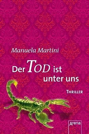 Der Tod ist unter uns: Thriller: Martini, Manuela: