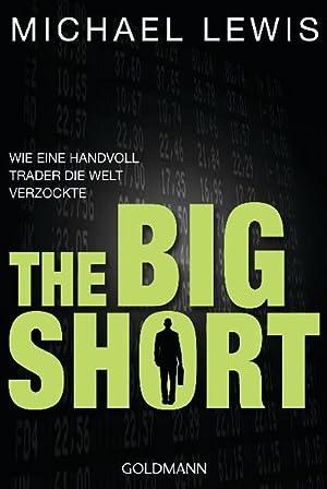 The Big Short: Wie eine Handvoll Trader: Lewis, Michael: