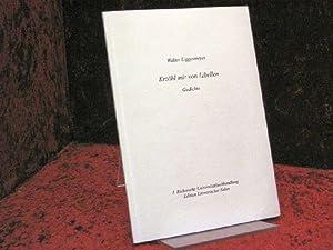 Erzähl mir von Libellen : Gedichte: Liggesmeyer, Walter: