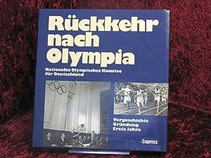 Rückkehr nach Olympia : Vorgeschichte, Gründung, erste Jahre ; (eine Dokumentation ...
