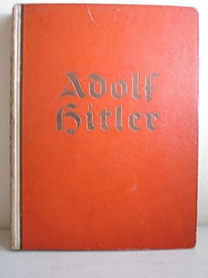 Adolf Hitler; Bilder aus dem Leben des
