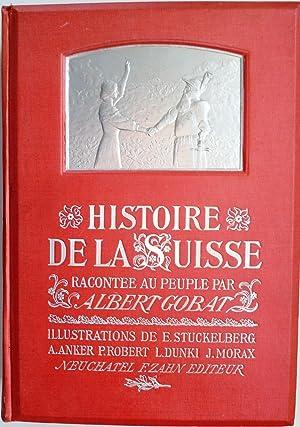 HISTOIRE DE LA SUISSE racontée au peuple: Gobat, Albert