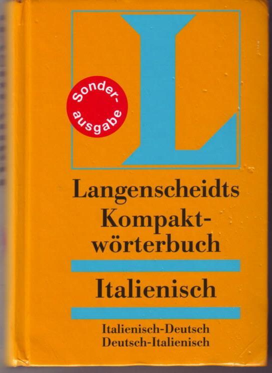 Langenscheidts Kompaktwörterbuch Italienisch : Italienisch - Deutsch, Deutsch - Italienisch Langenscheidt Redaktion - Langenscheidt Redaktion