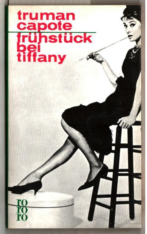 Frühstück bei Tiffany : ein Kurzroman und 3 Erzählungen. Truman Capote. [Übertr. von Hansi Bochow-Blüthgen .] / rororo ; 459. - Capote, Truman (Verfasser)