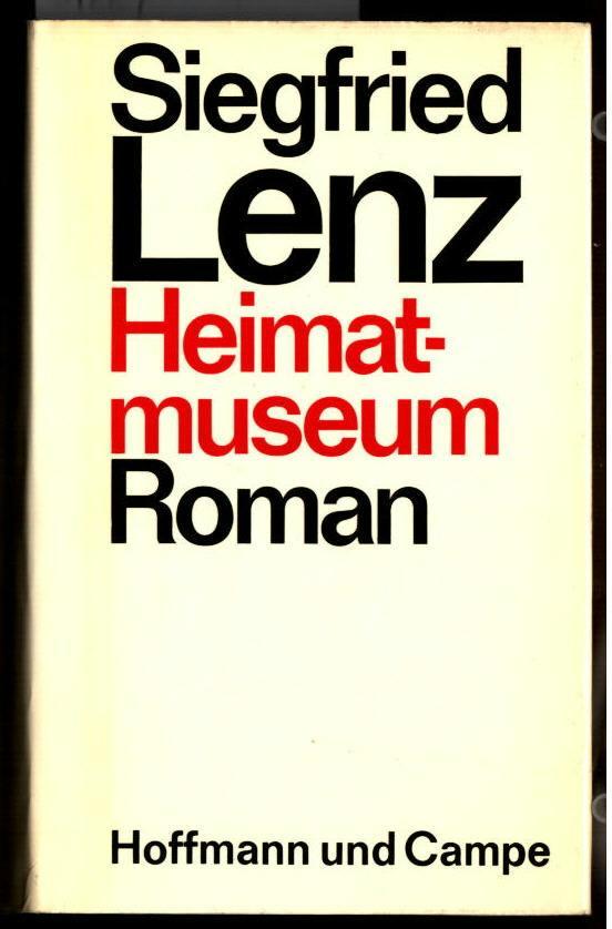 Heimatmuseum : Roman. Siegfried Lenz.