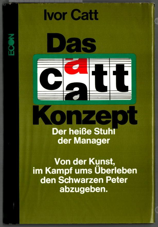 Das Catt-Konzept : der heisse Stuhl der: Catt, Ivor: