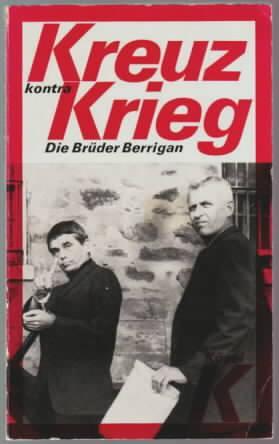 Kreuz kontra Krieg : die Brüder Berrigan.: Berrigan,Daniel