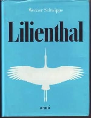 Lilienthal : die Biographie Otto Lilienthals.: Schwipps,Werner