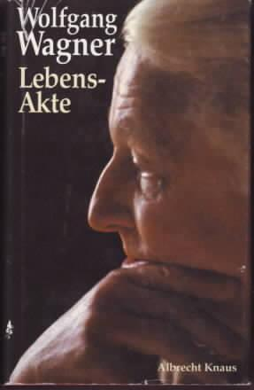 Lebens-Akte : Autobiographie Wolfgang Wagner