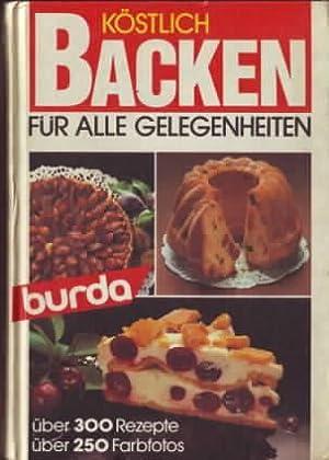 Köstlich backen für alle Gelegenheiten - burda Backbuch K 507. Das neue Bild-Backbuch mit...