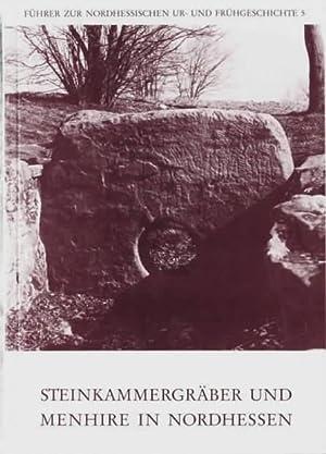 Steinkammergräber und Menhire in Nordhessen. 2., überarbeitete: Kappel,Irene