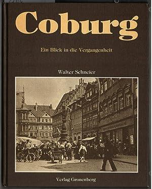 Hin geht die Zeit Eine kleine Coburger Weltgeschichte Walter Schneier Coburg