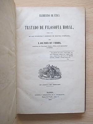 Elementos de Ética o Tratado de Filosofía Moral (para uso de los institutos y ...