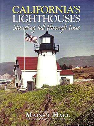 CALIFORNIA'S LIGHTHOUSES - Standing Tall Through Time (in Mains'l Haul): ALLEN, Mark (...