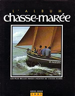 L'ALBUM CHASSE-MAREE - Hors Série - 1991: CHASSE-MAREE