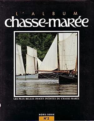 L'ALBUM CHASSE-MAREE - Hors Série No. 2: CHASSE-MAREE