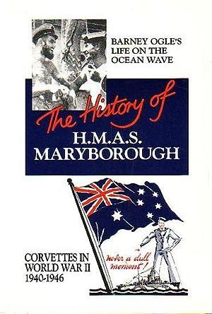 THE HISTORY OF H.M.A.S. MARYBOROUGH - Corvettes: OGLE, Brian