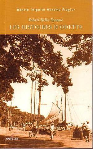 Tahiti Belle Epoque - LES HISTOIRES D': TEIPOITE MARAMA FROGIER,