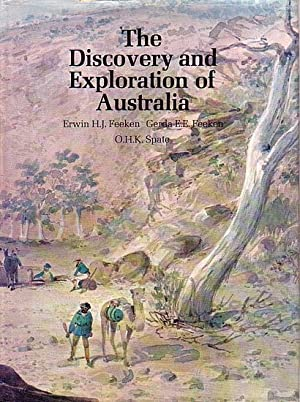 THE DISCOVERY AND EXPLORATION OF AUSTRALIA: FEEKEN, Erwin H.J.