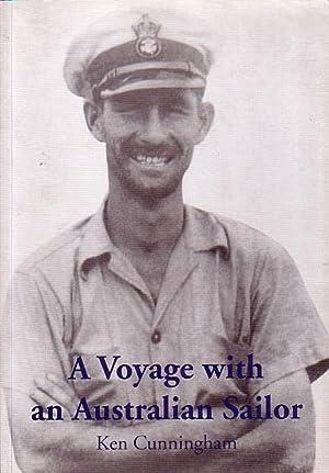 A VOYAGE WITH AN AUSTRALIAN SAILOR -: CUNNINGHAM, Ken